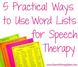5 Practical Ways to Use Speech Therapy Word Lists